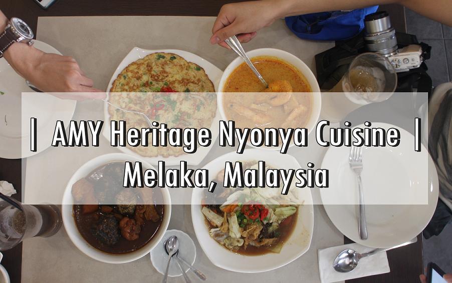 [M'SIA EATS] AMY HERITAGE NYONYA CUISINE – Peranakan Foods | MELAKA