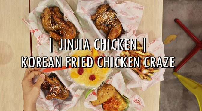 [SG EATS] JINJJA CHICKEN- Korean Fried Chicken Craze | BUGIS