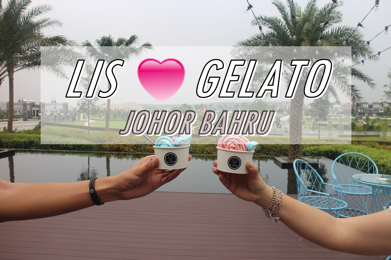 [JB EATS] LIS GELATO | ECO SPRING SHOW VILLAGE, JOHOR BAHRU (CLOSED)