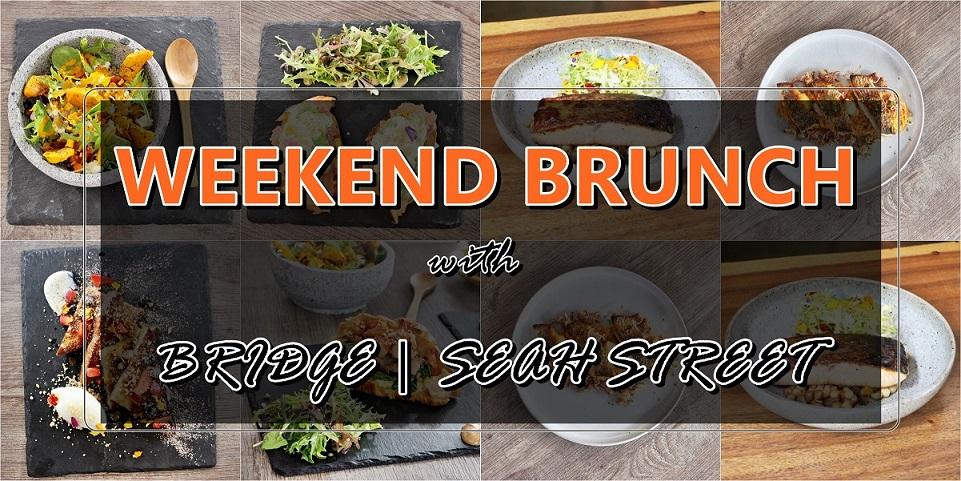 [SG EATS]HEALTHIER BRUNCH MENUS AT BRIDGE RESTAURANT & BAR | SEAH STREET