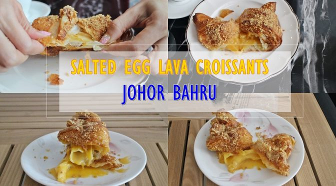 [JB] SALTED EGG LAVA CROISSANTS (流沙牛角面包) IN JOHOR BAHRU! BY SEVEN OAKS BAKERY CAFE