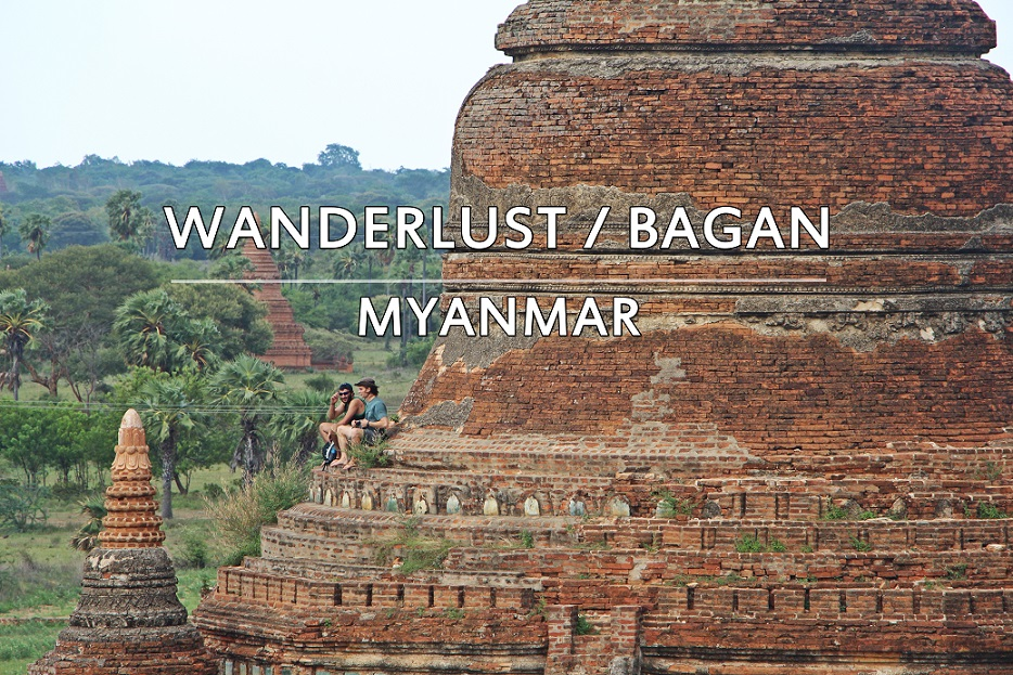 [TRAVEL] MY 10 BAGAN TRAVEL EXPERIENCE GUIDE | MYANMAR