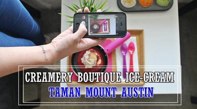 [JB EATS] THE ONLY LAVA COOKIES WITH HOMEMADE ICE CREAMS AT CREAMERY BOUTIQUE ICE-CREAM MOUNT AUSTIN