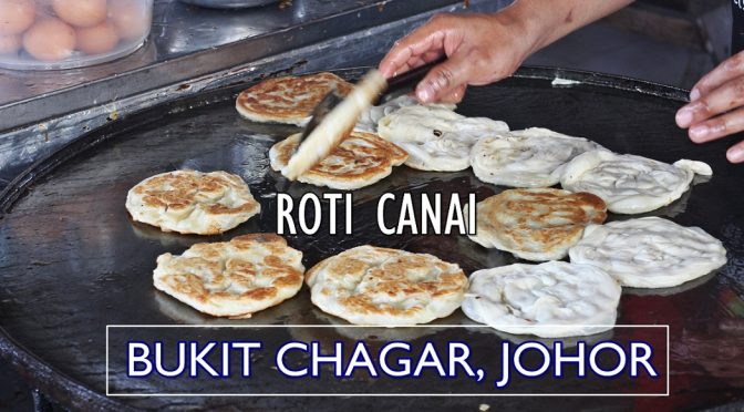 [JB EATS] RM 1 ROTI CANAI BUKIT CHAGAR – A SHORT WALK FROM JB (CIQ) CUSTOM