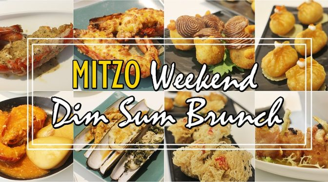 [SG EATS] MITZO WEEKEND DIM SUM BRUNCH – 7 ALA-CARTE SECTIONS TO INDULGE