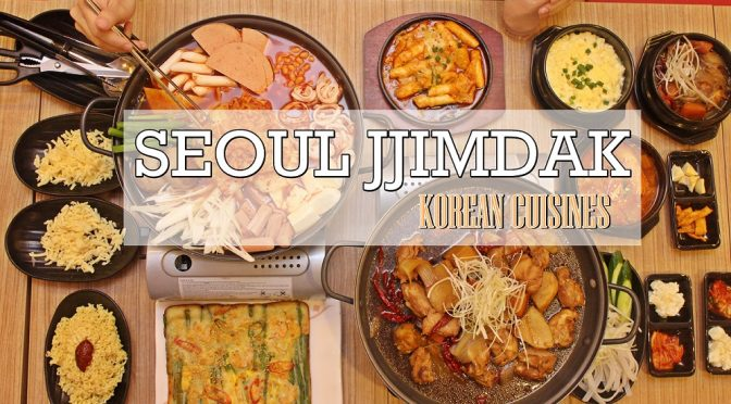 [SG EATS] SEOUL JJIMDAK CELEBRATES SINGAPORE 51ST BIRTHDAY WITH PROMOTION!