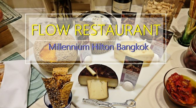[BANGKOK EATS] FLOW MILLENNIUM HILTON BANGKOK- BUFFET WITH CHAOPRAYA RIVERVIEW