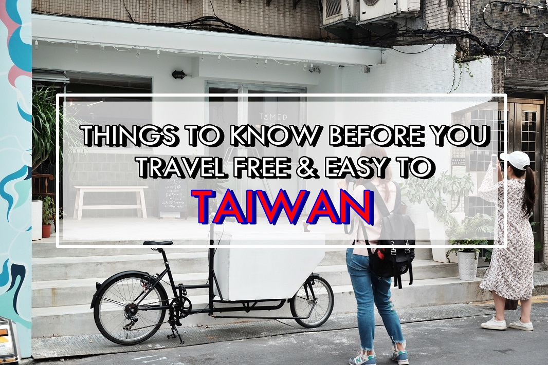 [TRAVEL TIPS] 8 Things You Need To Know When You Travel Free & Easy To Taipei | Taiwan