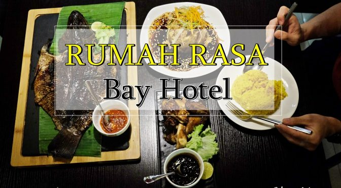[SG EATS] Rumah Rasa At Bay Hotel Singapore- Halal-Indonesia Restaurant