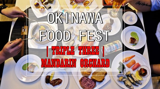 [SG EATS] Okinawa Food Fest At Triple Three | Mandarin Orchard