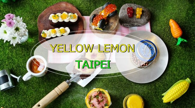 [TAIWAN EATS] Yellow Lemon (黃檸檬 )  Dessert Bar in Taipei
