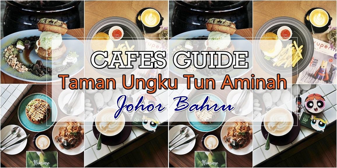 [JB EATS] Cafes Around Taman Ungku Tun Aminah