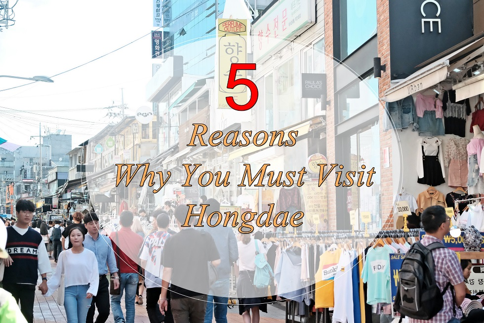 [KOREA TRAVELS] Why Hongdae Is a Must Visit Place in Seoul?