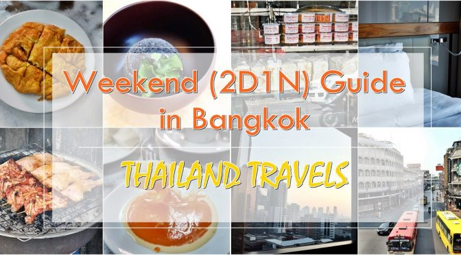 [BKK TRAVELS] Weekend (2D1N) Guide in Bangkok
