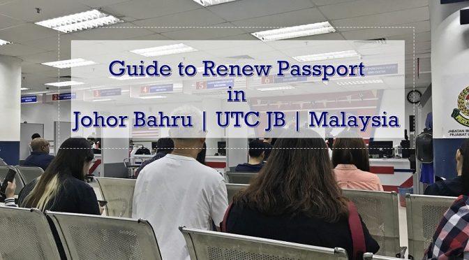 Guide to Renew Passport in Johor Bahru | UTC JB | Malaysia