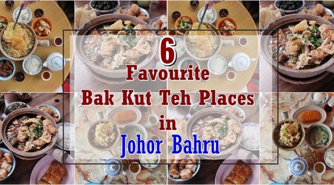 [JB EATS] The 6 Favourite Bak Kut Teh Places in Johor Bahru – By the Locals & Singaporeans