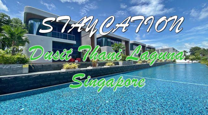 [SG HOTEL] Birthday Staycation Experience At Dusit Thani Laguna Singapore