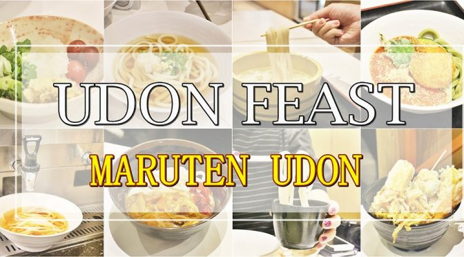 [SG EATS] UDON FEAST WITH MARU-TEN UDON