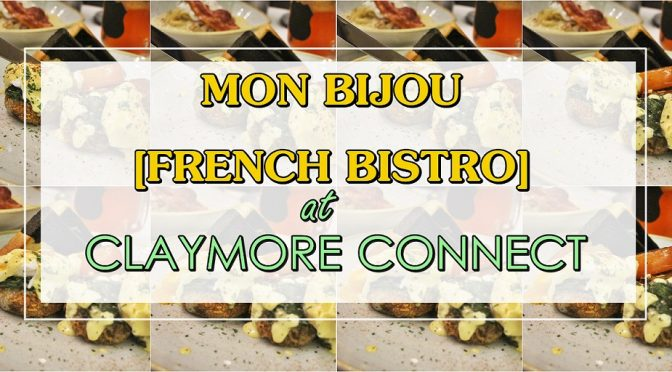 [SG EATS]CASUAL DINING WITH MON BIJOU | CLAYMORE CONNECT MALL