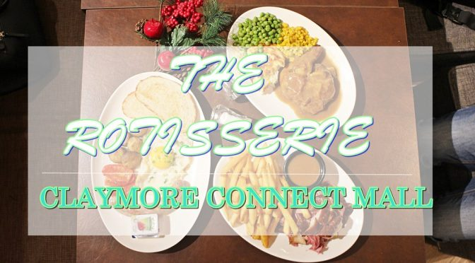 [SG EATS] THE ROTISSERIE CLAYMORE CONNECT MALL