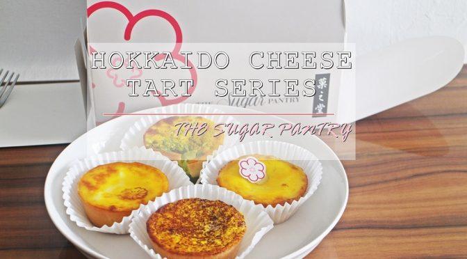 [JB EATS] HOKKAIDO CHEESE TARTS SERIES AVAILABLE AT THE SUGAR PANTRY, JOHOR BAHRU NOW!