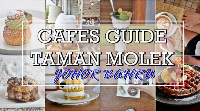 [JB EATS] Cafés Guide in Taman Molek| Johor Bahru