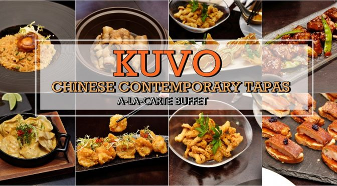 [SG EATS] Kuvo Launches A-La-Carte Buffet with Contemporary Chinese Tapas