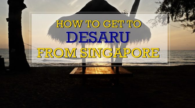 [JB TRAVEL GUIDE] How to get to Desaru from Singapore?