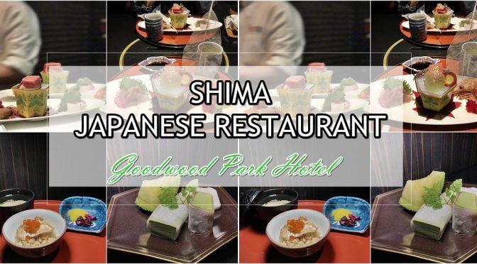 [SG EATS] Shima- Japanese Restaurant At Goodwood Park Hotel