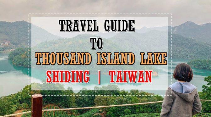 [TAIWAN TRAVELS] A Half Day Trip to Shiding Thousand Island Lake (石碇千島湖 ) from Taipei- The Hidden Gem