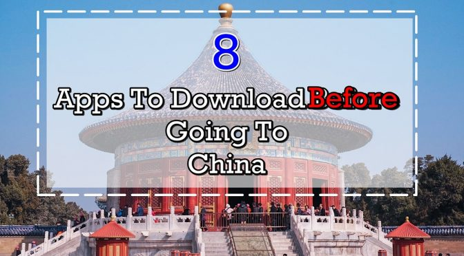 [TRAVEL TIPS] 8 Apps To Download Before You Travel To Beijing | China